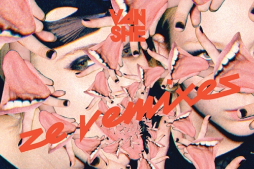 Van She - Ze Vemixes